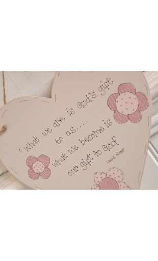 "Wooden Heart plaque ""What we are is God's gift..."""